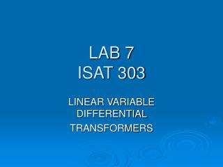 LAB 7 ISAT 303