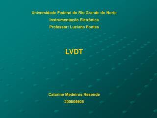 Universidade Federal do Rio Grande do Norte Instrumentação Eletrônica Professor: Luciano Fontes