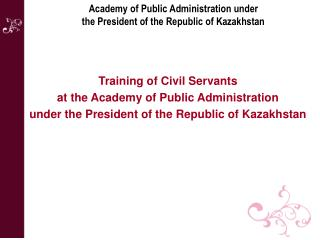 Academy of Public Administration under  the President of the Republic of Kazakhstan
