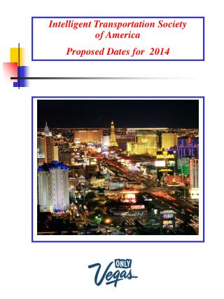 Intelligent Transportation Society  of America Proposed Dates for  2014