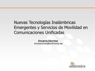Nuevas Tecnologías Inalámbricas Emergentes y Servicios de Movilidad en Comunicaciones Unificadas