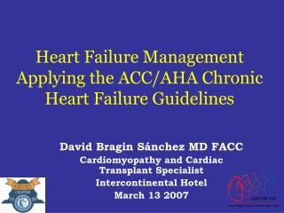 Heart Failure Management Applying the ACC/AHA Chronic Heart Failure Guidelines