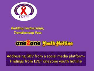 Addressing GBV from a social media platform- Findings from LVCT one2one youth hotline