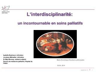 L'interdisciplinarité:  un incontournable en soins palliatifs