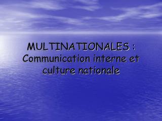 MULTINATIONALES : Communication interne et culture nationale