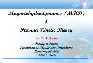 Magnetohydrodynamics (MHD) &  Plasma Kinetic Theory