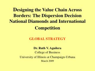 GLOBAL STRATEGY Dr. Ruth V. Aguilera College of Business