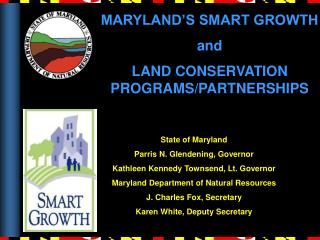 MARYLAND'S SMART GROWTH  and LAND CONSERVATION PROGRAMS/PARTNERSHIPS