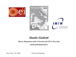Danilo Giulietti Physics Department of the University and INFN, Pisa, Italy