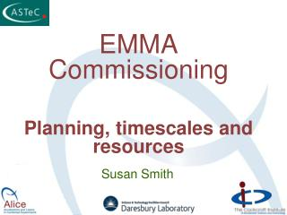 EMMA Commissioning Planning, timescales and resources
