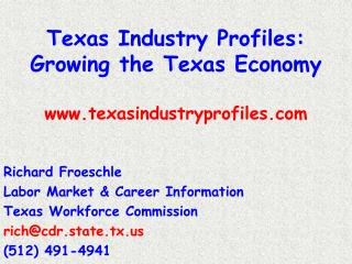Texas Industry Profiles: Growing the Texas Economy texasindustryprofiles
