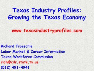 Texas Industry Profiles: Growing the Texas Economy texasindustryprofiles