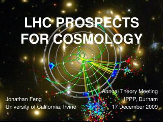 LHC PROSPECTS FOR COSMOLOGY