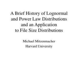 Michael Mitzenmacher Harvard University