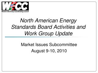 North American Energy Standards Board Activities and Work Group Update