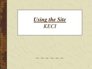 Using the Site KECI