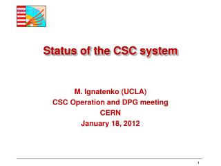 Status of the CSC  system