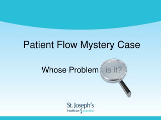 Patient Flow Mystery Case