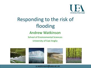 Responding to the risk of flooding