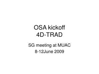 OSA kickoff  4D-TRAD