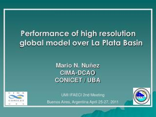 Performance of high resolution global model over La Plata Basin