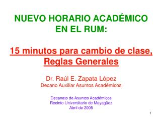 NUEVO HORARIO ACADÉMICO EN EL RUM: 15 minutos para cambio de clase, Reglas Generales