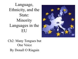 Language, Ethnicity, and the State:  Minority Languages in the EU