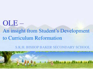 OLE – An insight from Student's Development to Curriculum Reformation