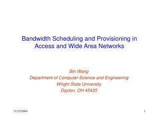 Bandwidth Scheduling and Provisioning in Access and Wide Area Networks
