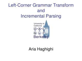 Left-Corner Grammar Transform and Incremental Parsing