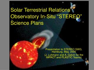 "Solar Terrestrial Relations Observatory In-Situ ""STEREO"" Science Plans"
