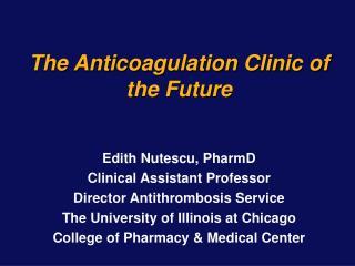 The Anticoagulation Clinic of the Future