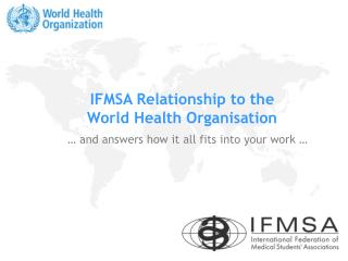 IFMSA Relationship to the  World Health Organisation