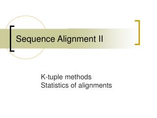 Sequence Alignment II