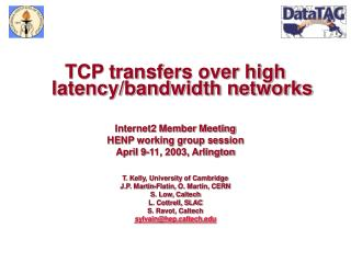 TCP transfers over high latency/bandwidth networks Internet2 Member Meeting