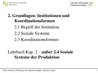 2. Grundlagen: Institutionen  und Koordinationsformen 	2.1 Begriff der Institution