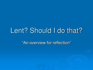 Lent? Should I do that?