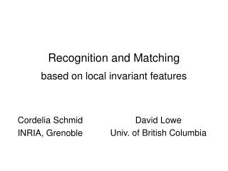 Recognition and Matching  based on local invariant features