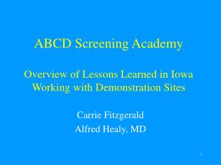 ABCD Screening Academy Overview of Lessons Learned in Iowa Working with Demonstration Sites