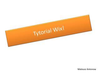Tytorial Wix !