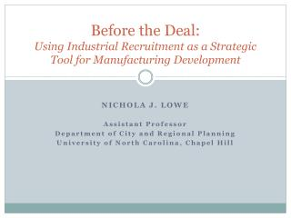 Before the Deal:  Using Industrial Recruitment as a Strategic Tool for Manufacturing Development