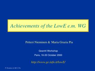 Achievements of the LowE e.m. WG