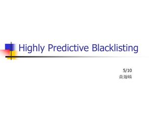 Highly Predictive Blacklisting