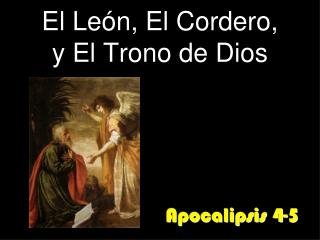El Le�n, El Cordero,  y El Trono de Dios