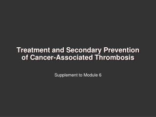 Treatment and Secondary Prevention of Cancer-Associated Thrombosis