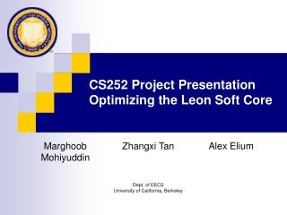 CS252 Project Presentation Optimizing the Leon Soft Core