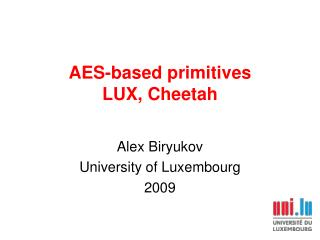 AES-based primitives LUX, Cheetah