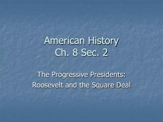 American History Ch. 8 Sec. 2