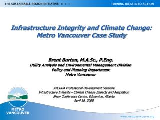 Infrastructure Integrity and Climate Change: Metro Vancouver Case Study