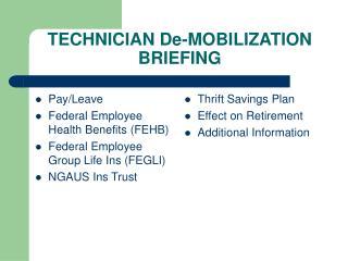 TECHNICIAN De-MOBILIZATION BRIEFING
